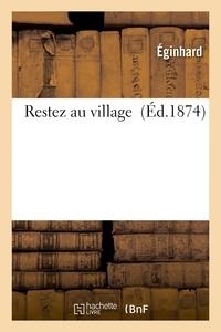 Eginhard - Restez au village.
