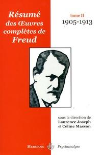 Céline Masson et Laurence Joseph - Résumé des oeuvres complètes de Freud - Tome 2, 1905-1913.