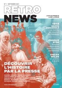 Julien Morel - RetroNews N° 1, septembre 2021 : Découvrir l'histoire par la presse.