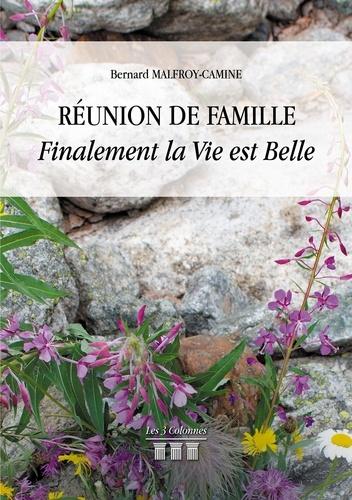 Bernard Malfroy-Camine - Réunion de famille - Finalement la vie est belle.