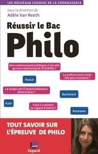 Adèle Van Reeth - Réussir le bac philo.