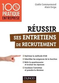 Gisèle Commarmond et Alain Exiga - Réussir ses entretiens de recrutement.