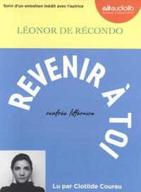Léonor de Récondo - Revenir à toi - Suivi d'un entretien inédit avec l'autrice. 1 CD audio MP3