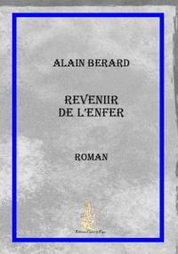 Alain Bérard - Revenir de l'enfer.