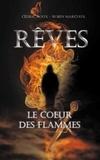 Cédric Roux et Robin Marcoux - Rêves 1 : Rêves - Le coeur des flammes.