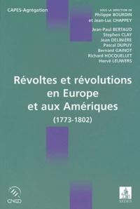 Philippe Bourdin et Jean-Luc Chappey - Révoltes et révolutions en Europe et aux Amériques (1773-1802) - (1773-1802).