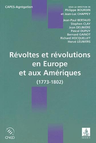 Révoltes et révolutions en Europe et aux Amériques (1773-1802). (1773-1802)