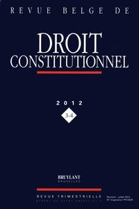 Revue belge de Droit constitutionnel N° 2012/3-4.pdf