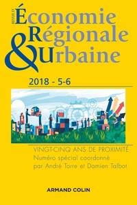 André Torre et Damien Talbot - Revue d'économie régionale et urbaine N° 5-6/2018 : Vingt-cinq ans de proximité.