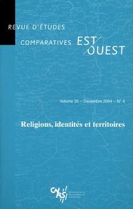 Kathy Rousselet - Revue d'études comparatives Est-Ouest Volume 35 N° 4, Déce : Religions, identités et territoires.