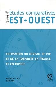 Patrick Festy et Lidia Prokofieva - Revue d'études comparatives Est-Ouest Volume 37 N° 2, Juin : Estimation du niveau de vie et de la pauvreté en France et en Russie.