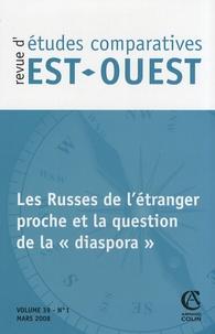 """Marlène Laruelle - Revue d'études comparatives Est-Ouest Volume 39 N° 1, Mars : Les Russes de l'étranger proche et la question de la """"diaspora""""."""