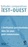 Anne Bazin et Bernard Chavance - Revue d'études comparatives Est-Ouest Volume 39 N° 2, juin : L'institution présidentielle dans les pays post-communistes.