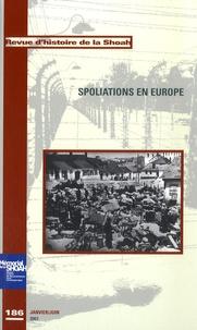 Georges Bensoussan et Jean-Marc Dreyfus - Revue d'histoire de la Shoah N° 186, janvier-juin : Spoliations en Europe.