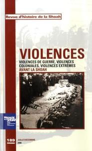 Georges Bensoussan - Revue d'histoire de la Shoah N° 189, Juillet-Déce : Violences - Violences de guerre, violences coloniales, violences extrêmes avant la Shoah.
