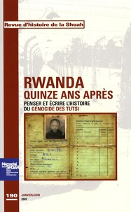 Yves Ternon et Assumpta Mugiraneza - Revue d'histoire de la Shoah N° 190 : Rwanda, quinze ans après - Penser et écrire l'histoire du génocide des Tutsi du Rwanda.