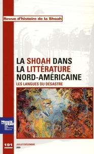 Georges Bensoussan - Revue d'histoire de la Shoah N° 191, Juillet-Déce : La Shoah dans la littérature nord-américaine.