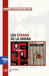 Georges Bensoussan - Revue d'histoire de la Shoah N° 195, Juillet-Déce : Les écrans de la Schoah - La Shoah au regard du cinéma.