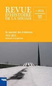 Georges Bensoussan - Revue d'histoire de la Shoah N° 202, mars 2015 : Se souvenir des Arméniens : 1915-2015 - Centenaire d'un génocide.