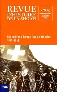 Georges Bensoussan - Revue d'histoire de la Shoah N° 203, Octobre 2015 : Les neutres d'Europe face au génocide, 1941-1945.