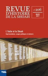 Georges Bensoussan et Laura Fontana - Revue d'histoire de la Shoah N° 206, mars 2017 : L'Italie et la Shoah - Représentations, usages politiques et mémoire.