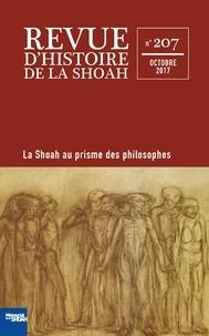 Edith Fuchs et Robert Lévy - Revue d'histoire de la Shoah N° 207, octobre 2017 : Des philosophes face à la Shoah.