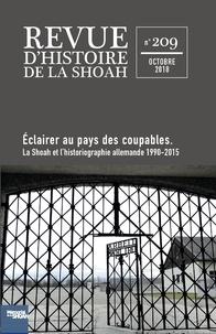 Georges Bensoussan - Revue d'histoire de la Shoah N° 209 : Éclairer au pays des coupables - La Shoah et l'historiographie allemande 1990-2015.