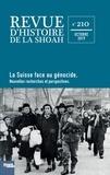 Jacques Fredj - Revue d'histoire de la Shoah N° 210, octobre 2019 : La Suisse face au génocide - Nouvelles recherches et perspectives.