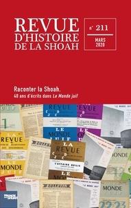 Audrey Kichelewski et Jean-Marc Dreyfus - Revue d'histoire de la Shoah N° 211, mars 2020 : Raconter la Shoah - 40 ans d'écrits dans Le Monde Juif.