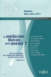 Michel Borgetto - Revue de droit sanitaire et social Hors-série 2011 : La médecine libérale : quel avenir ? - Actes du colloque de l'Association française de droit à la santé, Aix-en-Provence, 29 mars 2011.