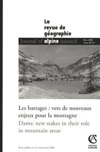 Sophie Bonin et Armelle Faure - Revue de Géographie Alpine Tome 96 N° 1, Mars 2 : Les barrages : vers de nouveaux enjeux pour la montagne.