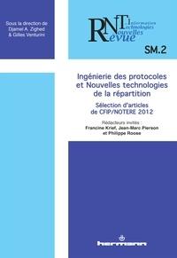 Francine Krief et Jean-Marc Pierson - Revue des Nouvelles Technologies de l'Information SM2 : Ingénierie des protocoles et nouvelles technologies de la répartition - Sélection d'articles de CFIP/NOTERE 2012.