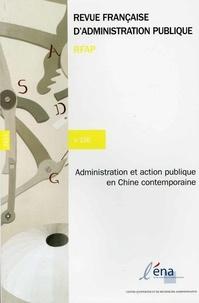 ENA - Revue française d'administration publique N° 150 : Administration et action publique dans la Chine contemporaine.