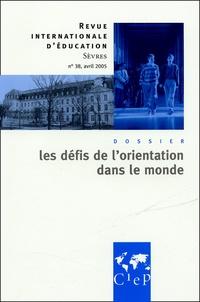 Georges Solaux et Ali Boulahcen - Revue internationale d'éducation N° 38, Avril 2005 : Les défis de l'orientation dans le monde.