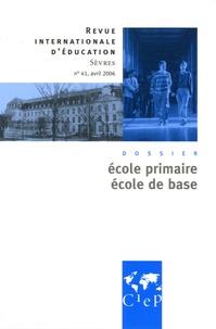 Pierre-Louis Gauthier et Juan Carlos Gonzales faraco - Revue internationale d'éducation N° 41, Avril 2006 : Ecole primaire, école de base.
