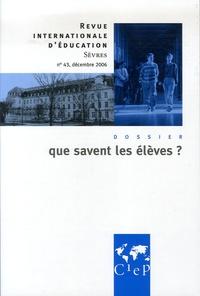 Bernardette Plumelle - Revue internationale d'éducation N° 43, Décembre 2006 : Que savent les élèves ?.