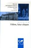 Bernardette Plumelle et Pierre-Louis Gauthier - Revue internationale d'éducation N° 44, Avril 2007 : L'élève, futur citoyen.