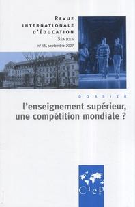 Alain Bouvier - Revue internationale d'éducation N° 45, Septembre 200 : L'enseignement supérieur, une compétition mondiale ?.