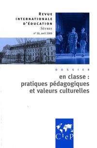 Anne-Marie Bardi et Maroussia Raveaud - Revue internationale d'éducation N° 50, Avril 2009 : En classe : pratiques pedagogique et valeur culturelles.