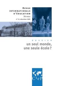 Alain Bouvier et Marie-José Sanselme - Revue internationale d'éducation N° 52, décembre 2009 : Un seul monde, une seule école ?.