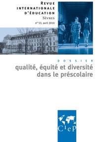 Alain Bouvier et Marie-José Sanselme - Revue internationale d'éducation N° 53, avril 2010 : Qualité, équité et diversité dans le préscolaire.