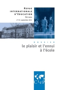Laurence Cornu - Revue internationale d'éducation N° 57, septembre 201 : Le plaisir et l'ennui à l'école.