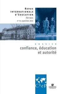 Alain Bouvier et Daniel Assouline - Revue internationale d'éducation N° 72, septembre 201 : Confiance, éducation et autorité.