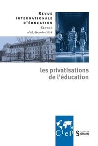 Alain Bouvier - Revue internationale d'éducation N° 82, décembre 2019 : Les privatisations de l'éducation.