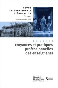 Alain Bouvier et Marie-José Sanselme - Revue internationale d'éducation N° 84, septembre 202 : Croyances et pratiques professionnelles des enseignants.