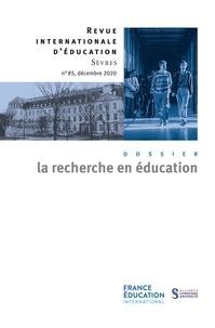 Alain Bouvier et Marie-Josée Sanselme - Revue internationale d'éducation N° 85, décembre 2020 : La recherche en éducation.