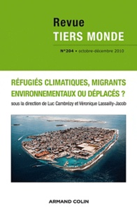 Luc Cambrézy et Véronique Lassailly-Jacob - Revue Tiers Monde N° 204, Octobre-Déce : Réfugiés climatiques, migrants environnementaux.