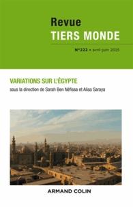 Sarah Ben Néfissa et Aliaa Saraya - Revue Tiers Monde N° 222, Avril-juin 2 : Variations sur l'Egypte.
