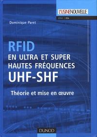Dominique Paret - RFID en ultra et super hautes fréquences UHF-SHF - Théorie et mise en oeuvre.