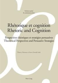 Thierry Herman et Steve Oswald - Rhétorique et cognition - Perspectives théoriques et stratégies persuasives.